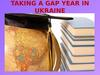 Taking a gap year in Ukraine