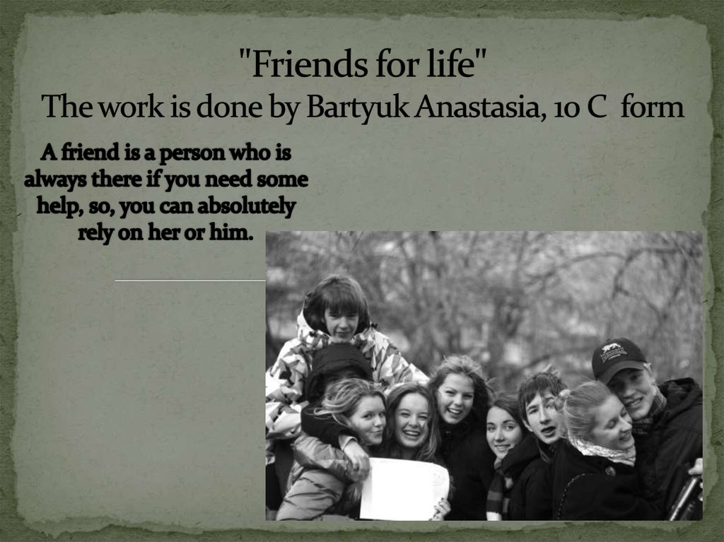 """Friends for life"" The work is done by Bartyuk Anastasia, 10 C form"