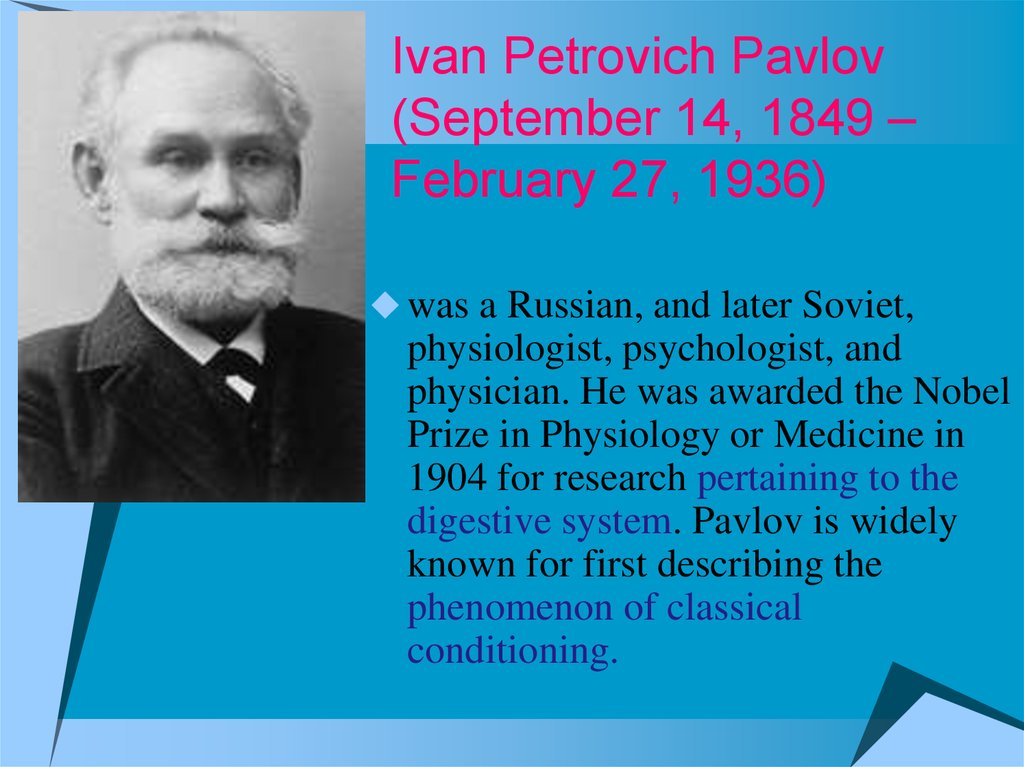 Ivan Petrovich Pavlov (September 14, 1849 – February 27, 1936)
