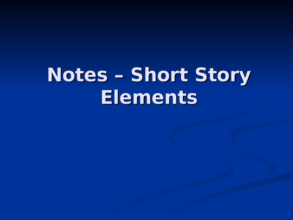 Notes – Short Story Elements
