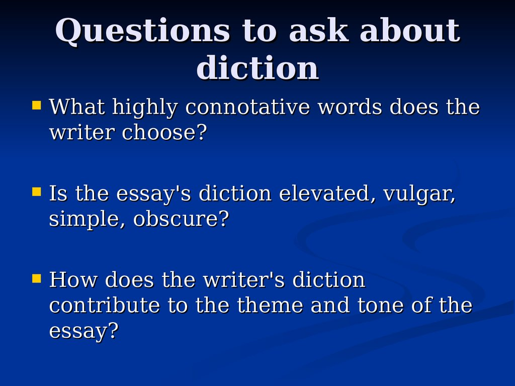 Questions to ask about diction