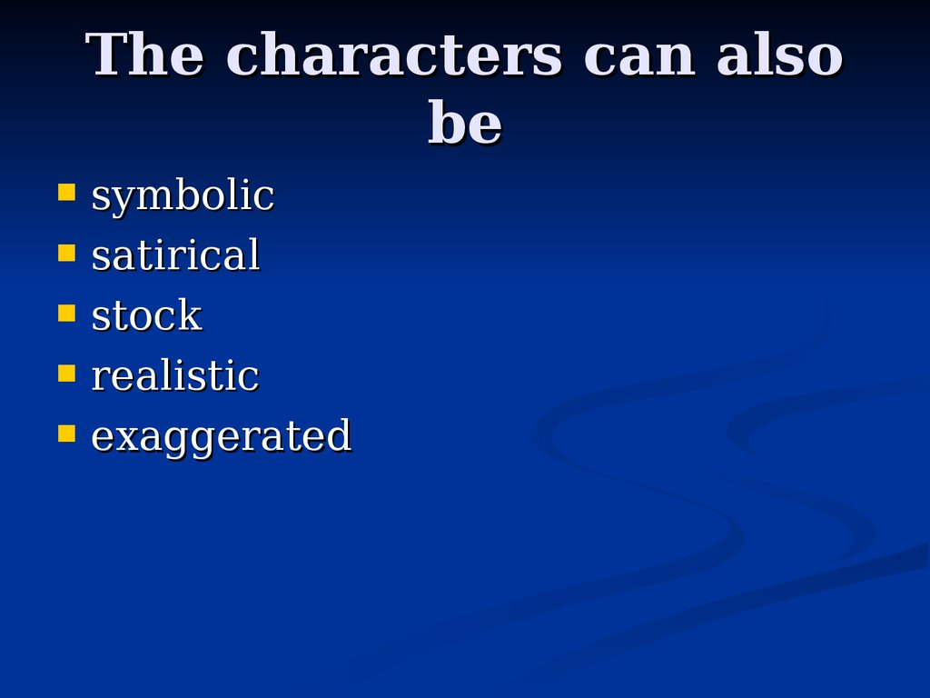 The characters can also be