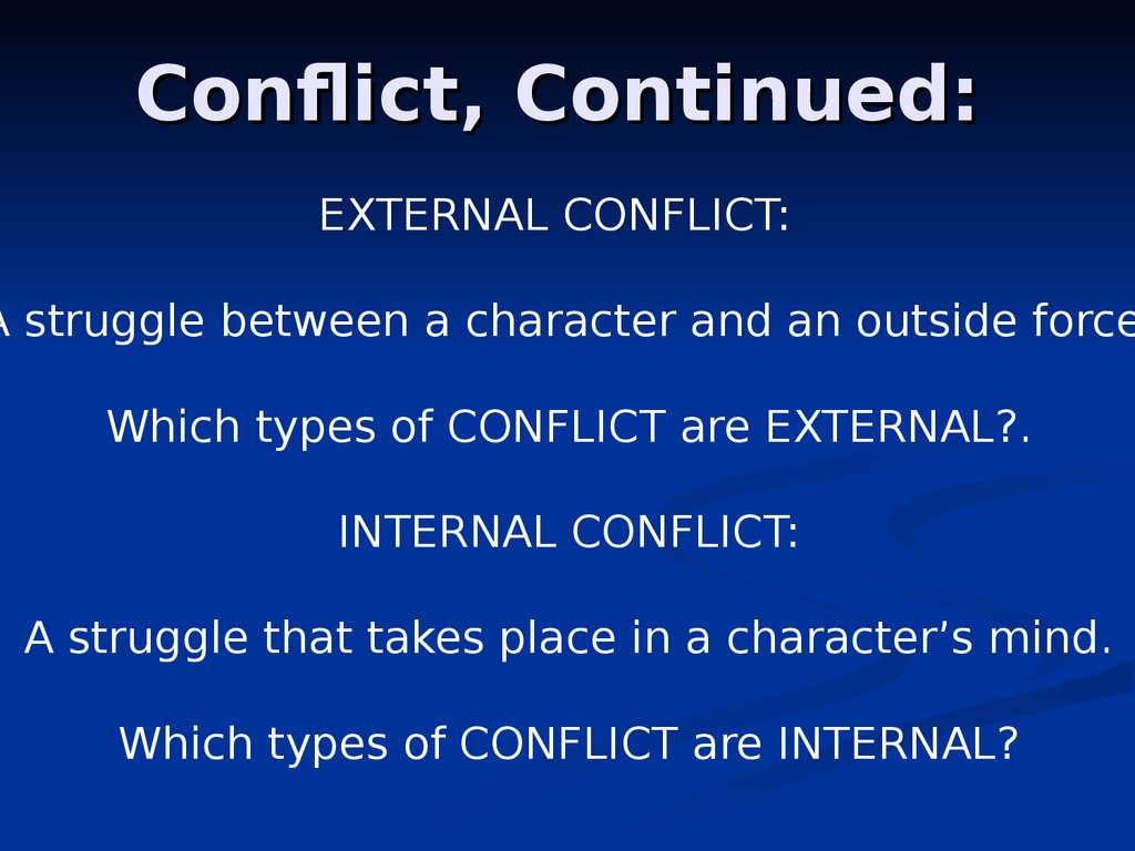 Conflict, Continued: