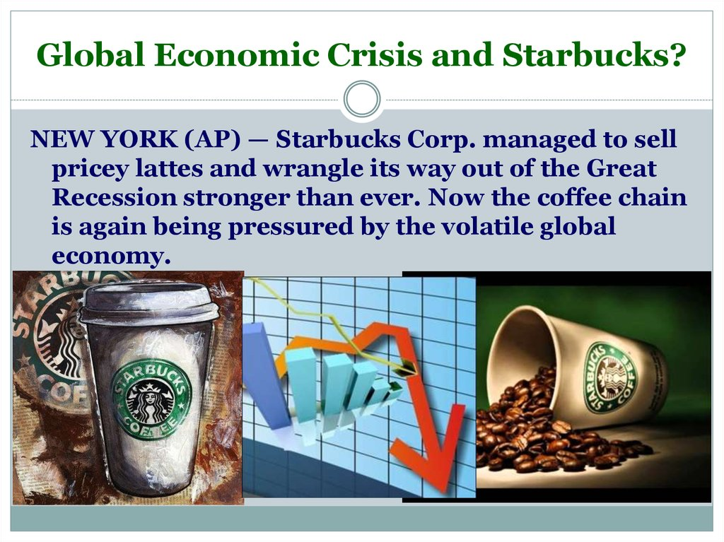 Global Economic Crisis and Starbucks?