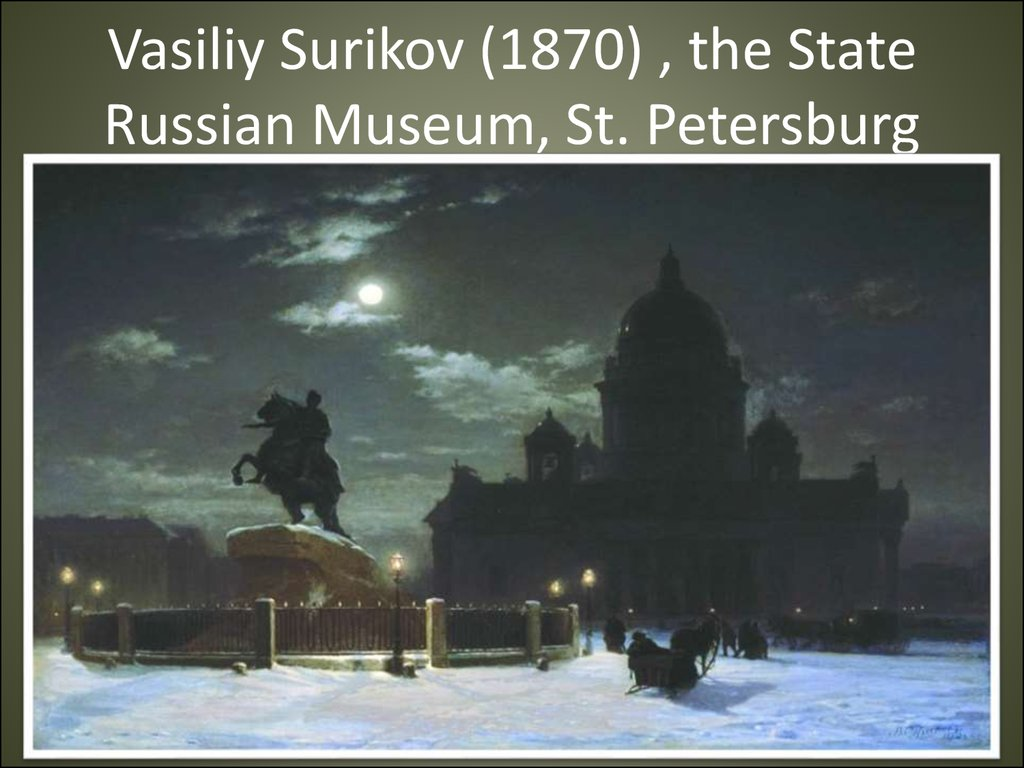 Vasiliy Surikov (1870) , the State Russian Museum, St. Petersburg