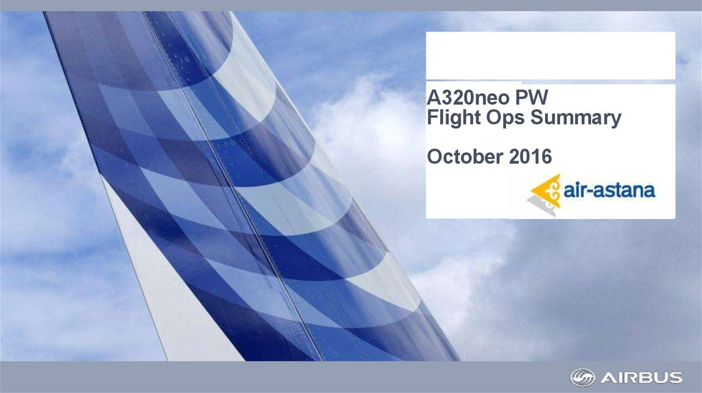 A320neo PW Flight Ops Summary October 2016