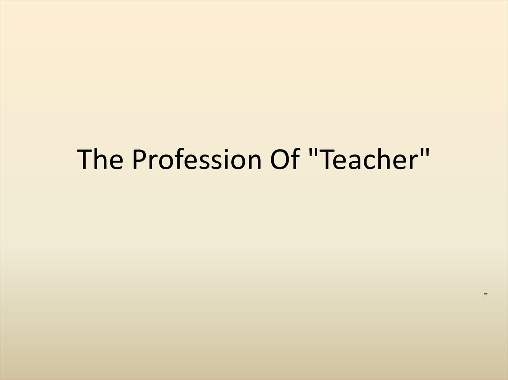 "The Profession Of ""Teacher"""
