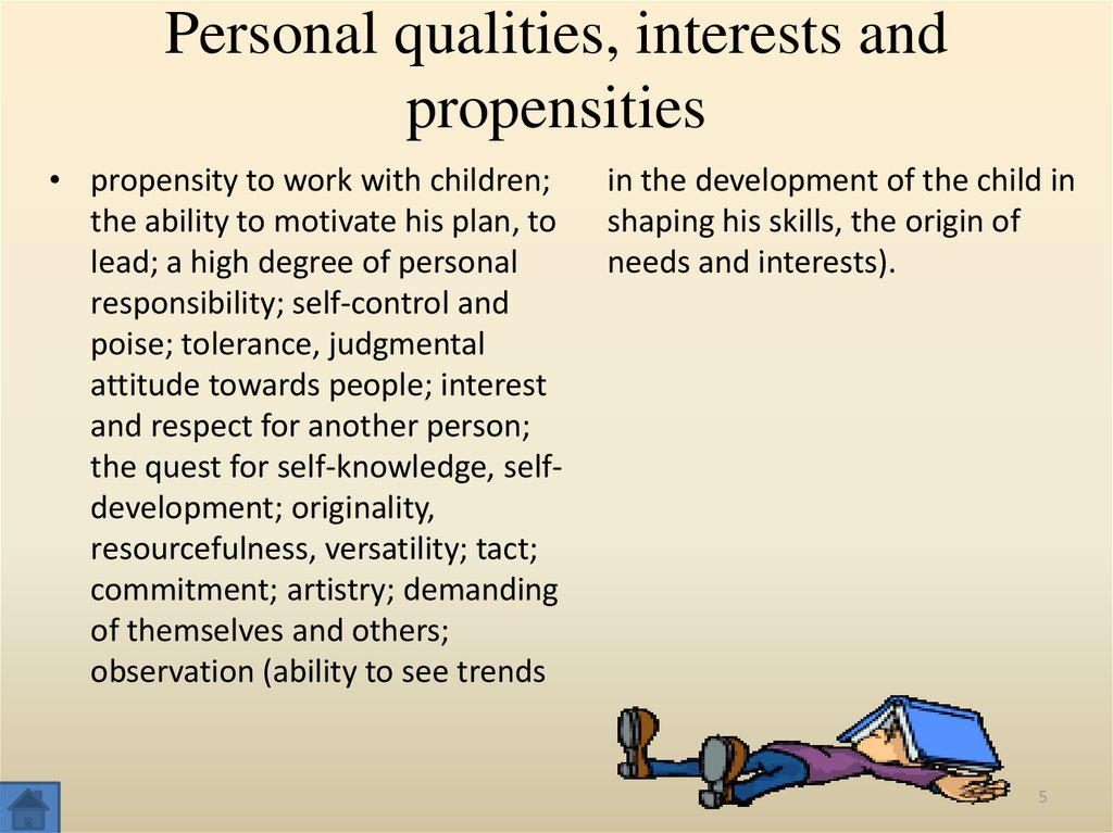 Personal qualities, interests and propensities