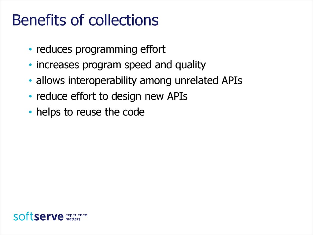 Benefits of collections