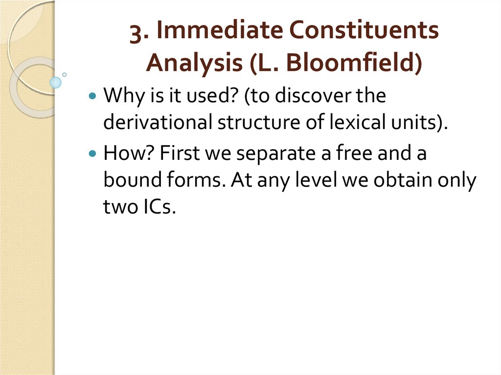 3. Immediate Constituents Analysis (L. Bloomfield)