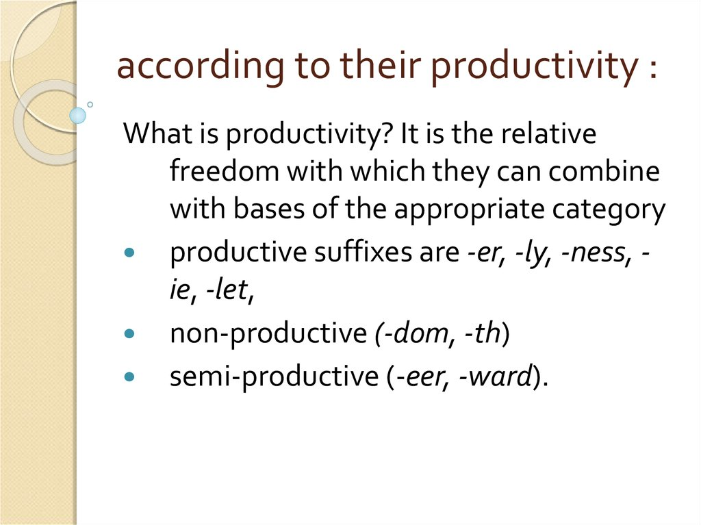 according to their productivity :