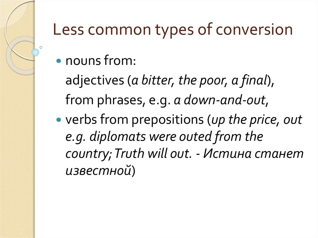 Less common types of conversion