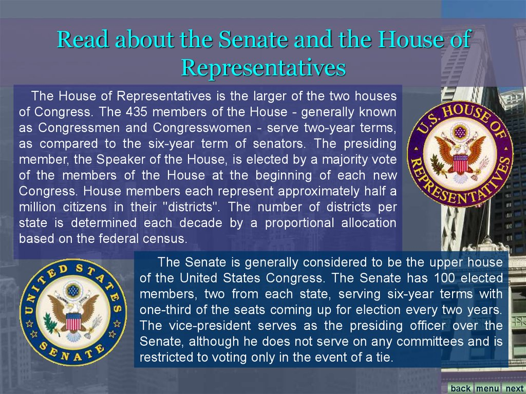 Read about the Senate and the House of Representatives