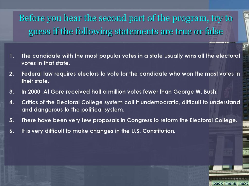 Before you hear the second part of the program, try to guess if the following statements are true or false