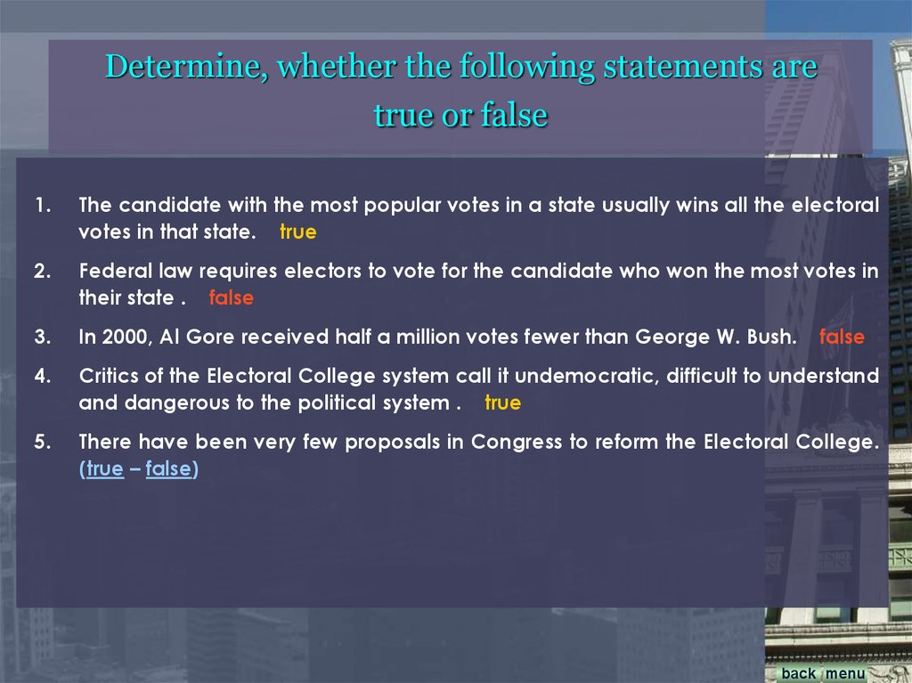 Determine, whether the following statements are true or false