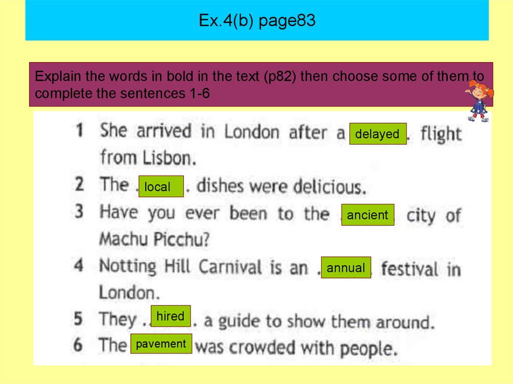 Explain the words in bold in the text (p82) then choose some of them to complete the sentences 1-6