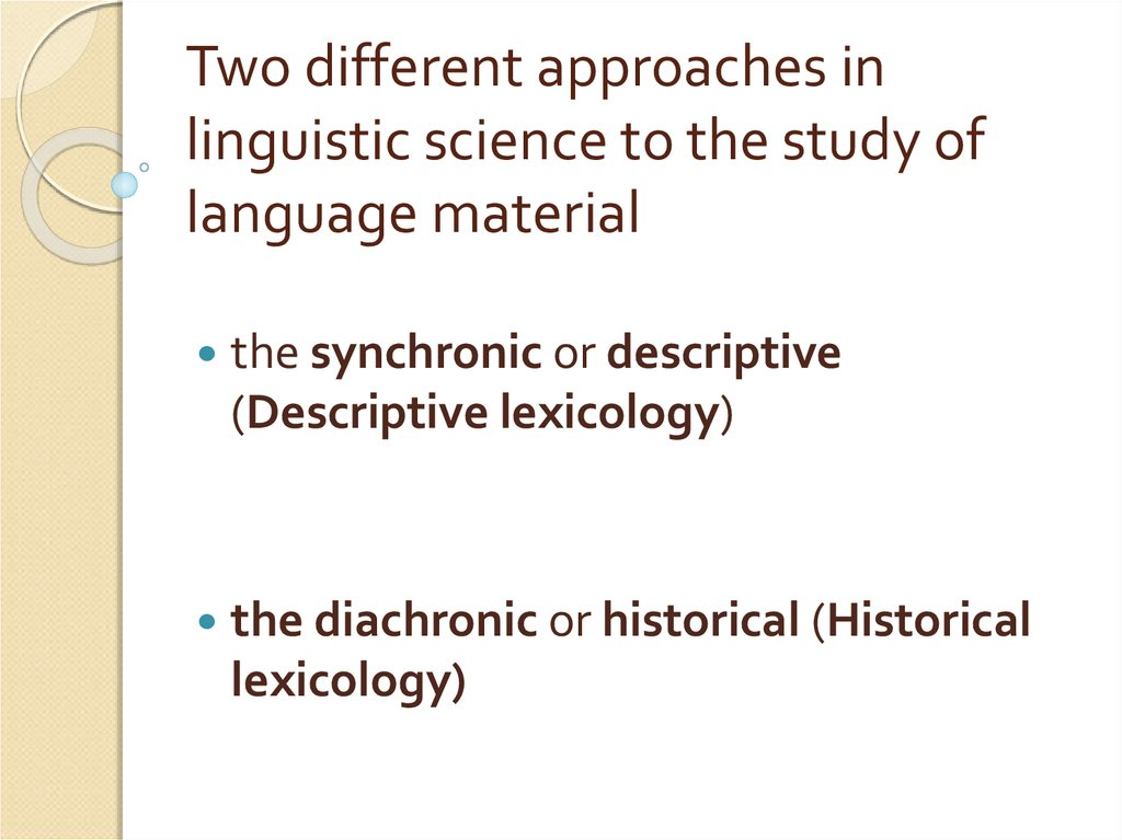 Two different approaches in linguistic science to the study of language material