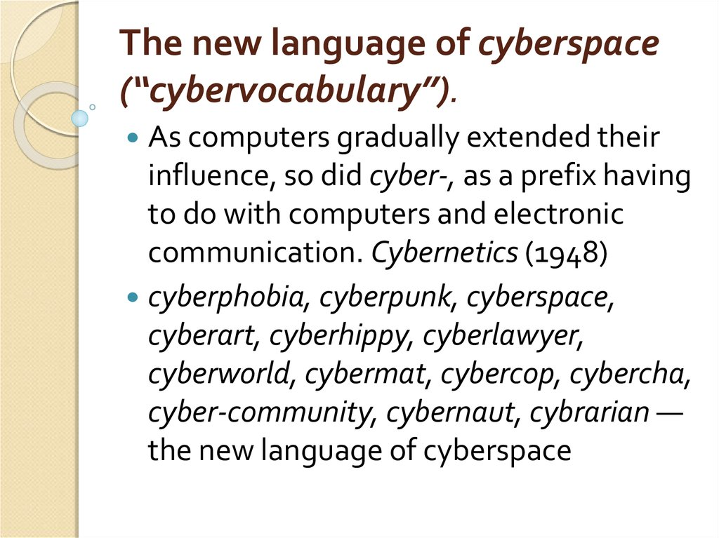 "The new language of cyberspace (""cybervocabulary"")."