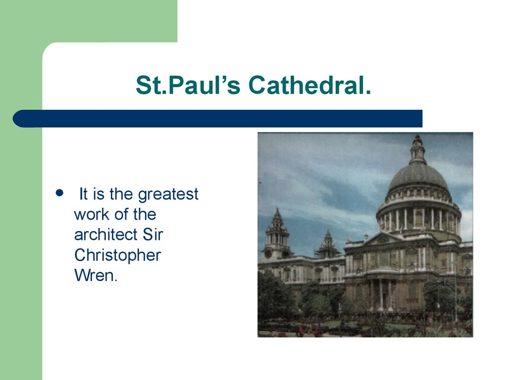 St.Paul's Cathedral.