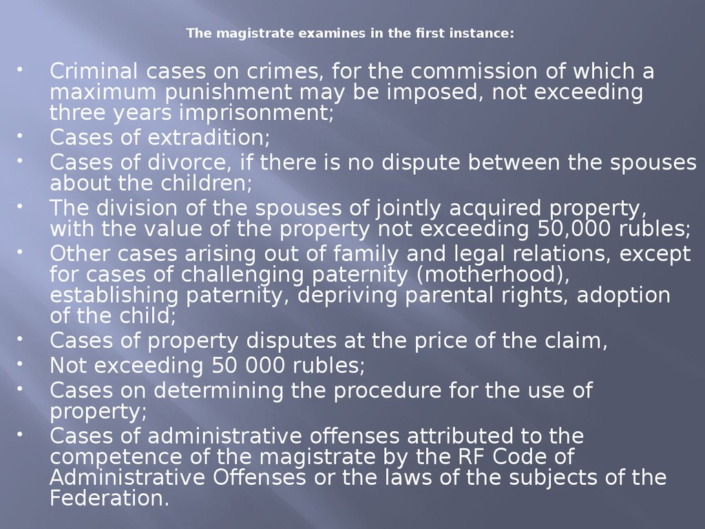 The magistrate examines in the first instance: