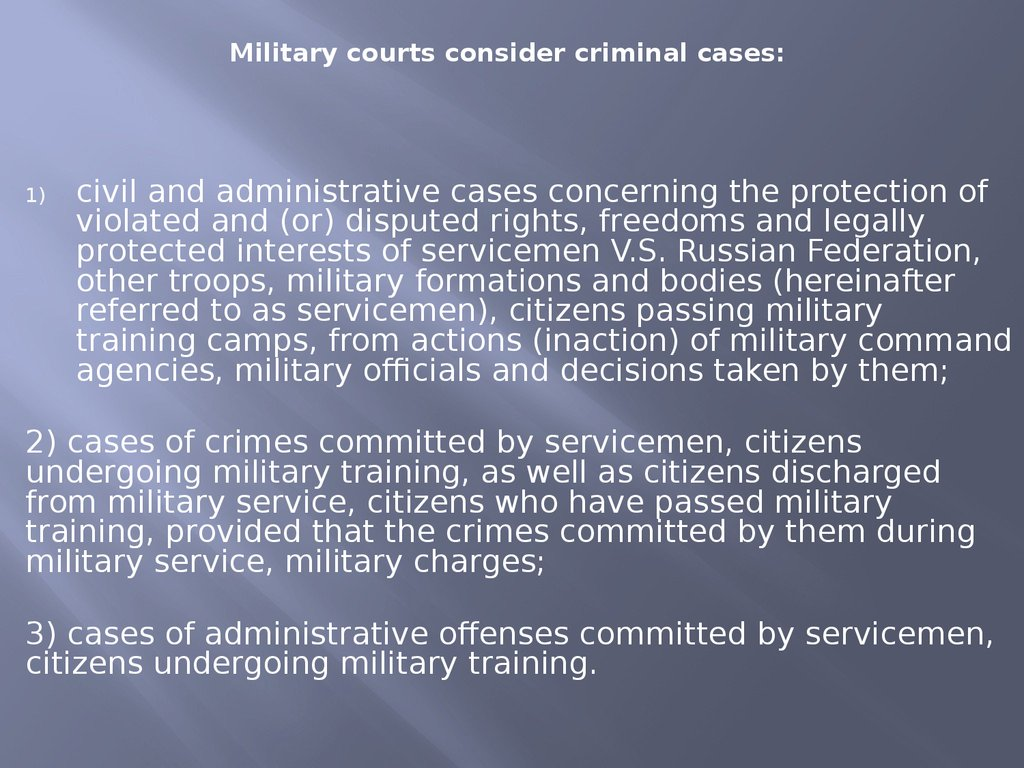 Military courts consider criminal cases: