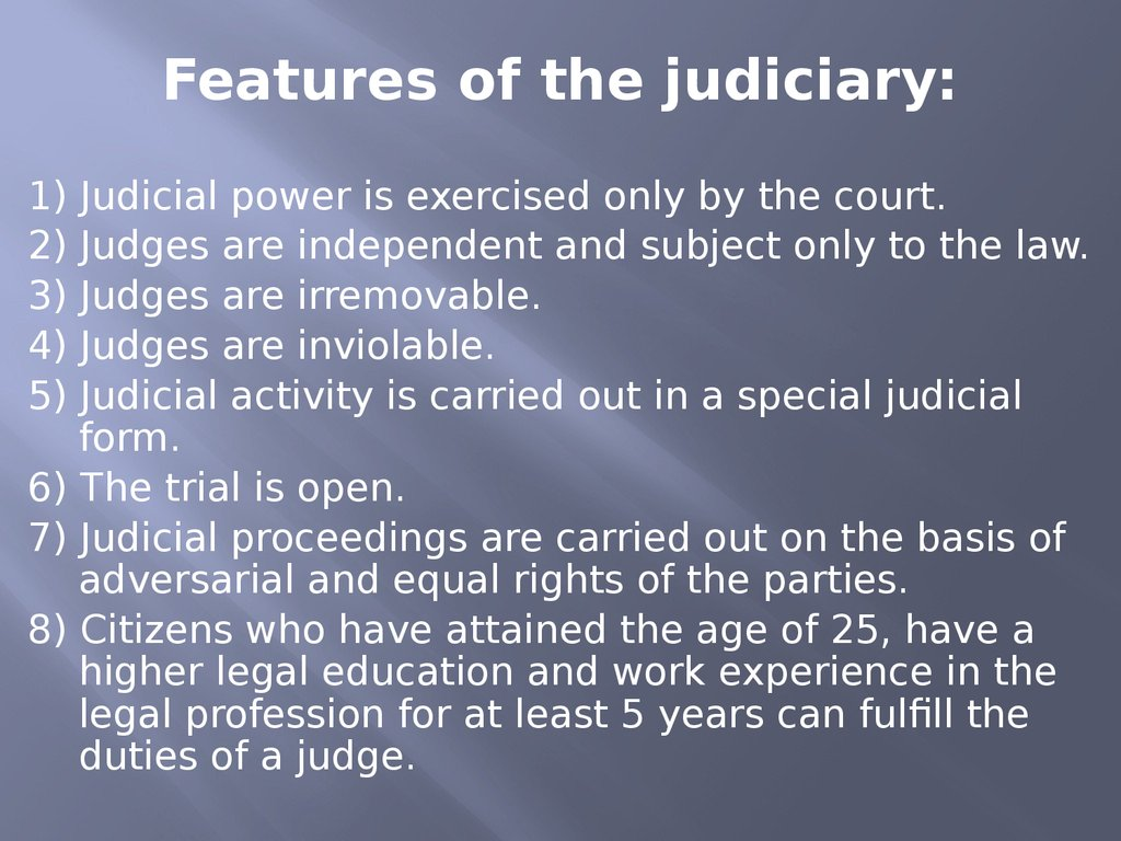 Features of the judiciary: