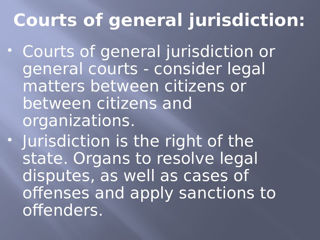 Courts of general jurisdiction: