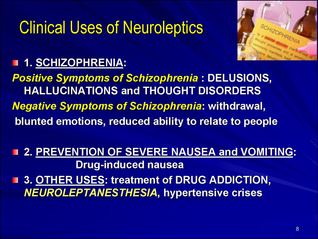 Clinical Uses of Neuroleptics