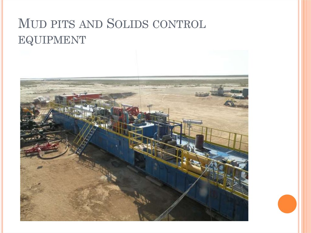 Mud pits and Solids control equipment