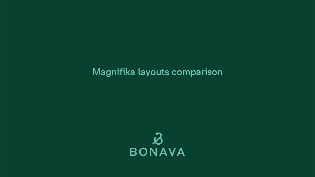 Magnifika layouts comparison