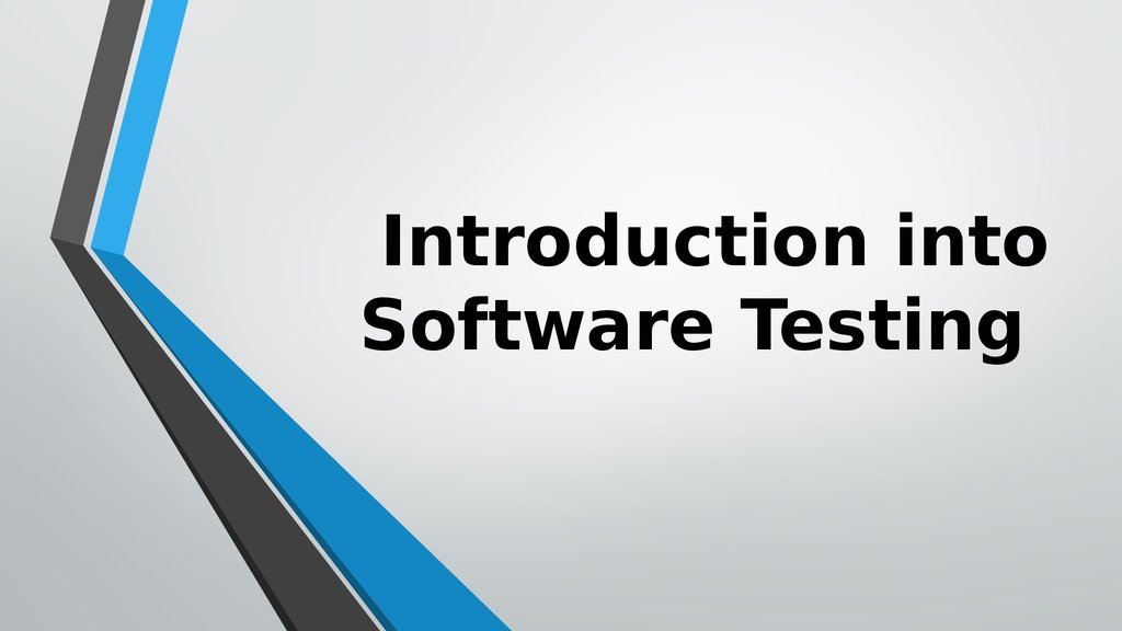 Introduction into Software Testing