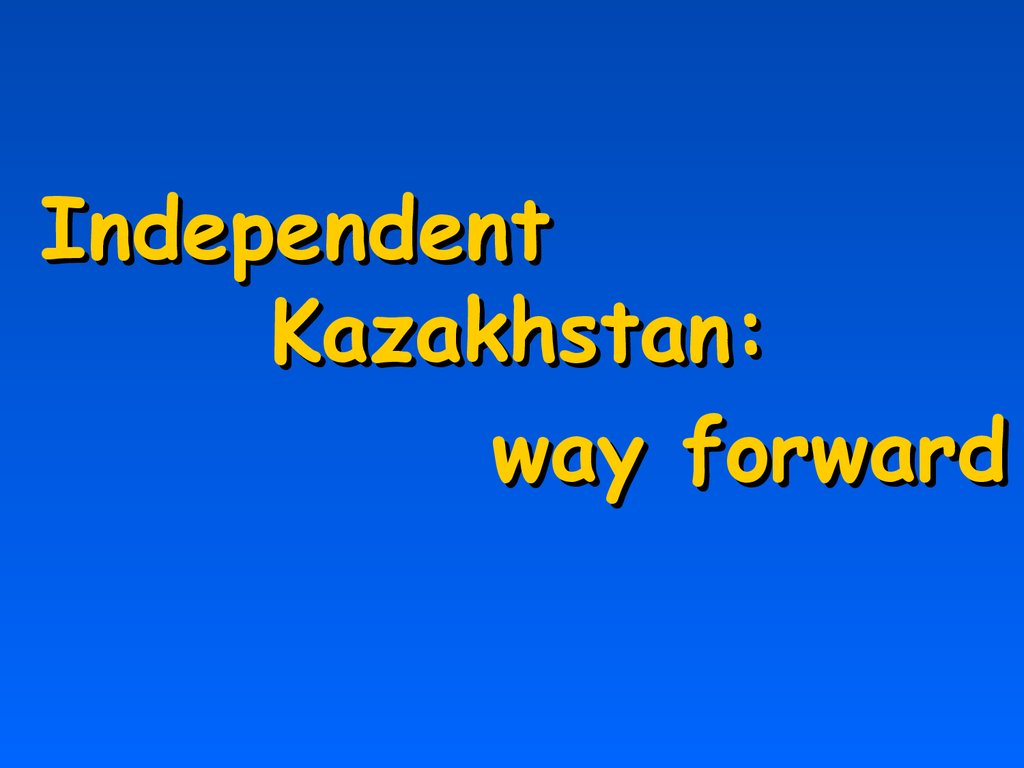 Independent Kazakhstan: way forward