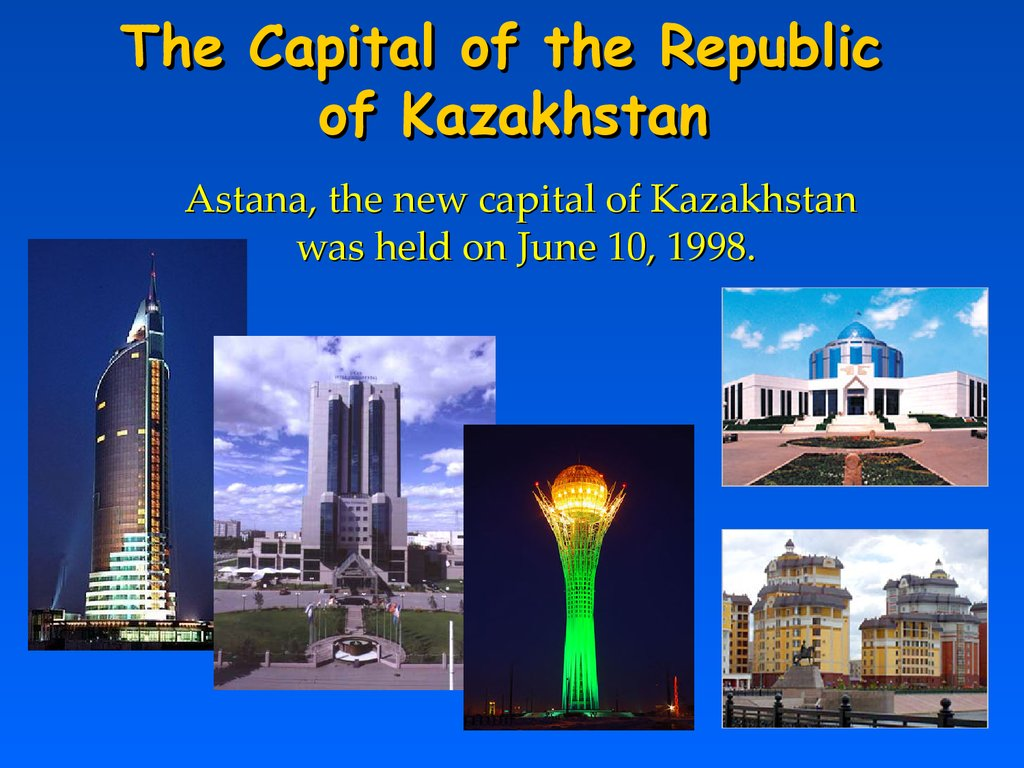 The Capital of the Republic of Kazakhstan