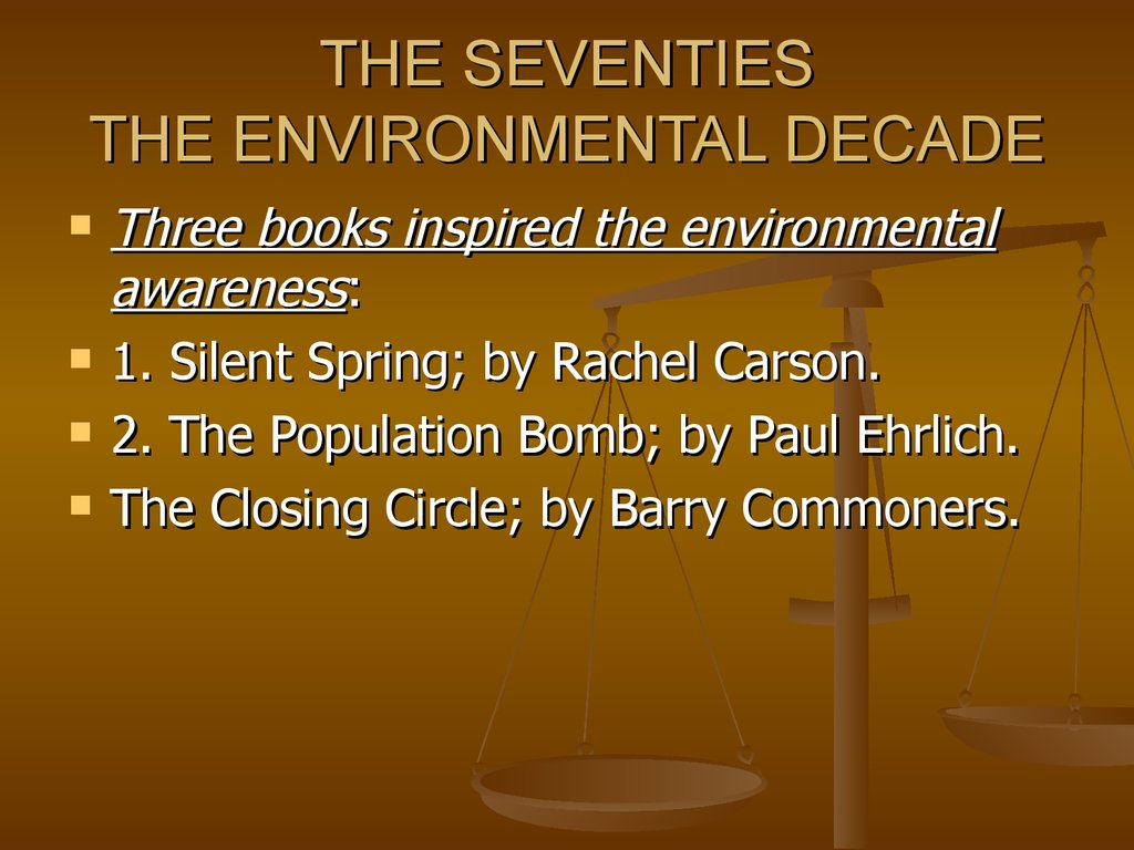 THE SEVENTIES THE ENVIRONMENTAL DECADE