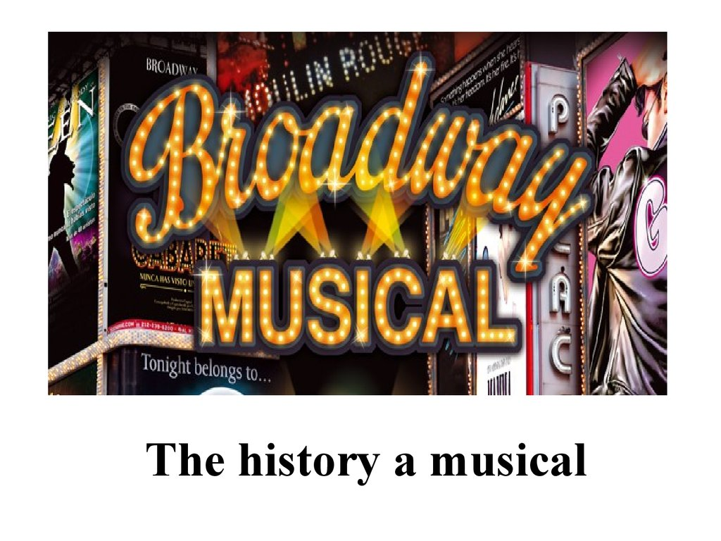 broadway musicals The most comprehensive source for broadway shows, broadway tickets, off-broadway, london theater information, tickets, gift certificates, videos, news & features, reviews, photos, new york hotel & theater packages.
