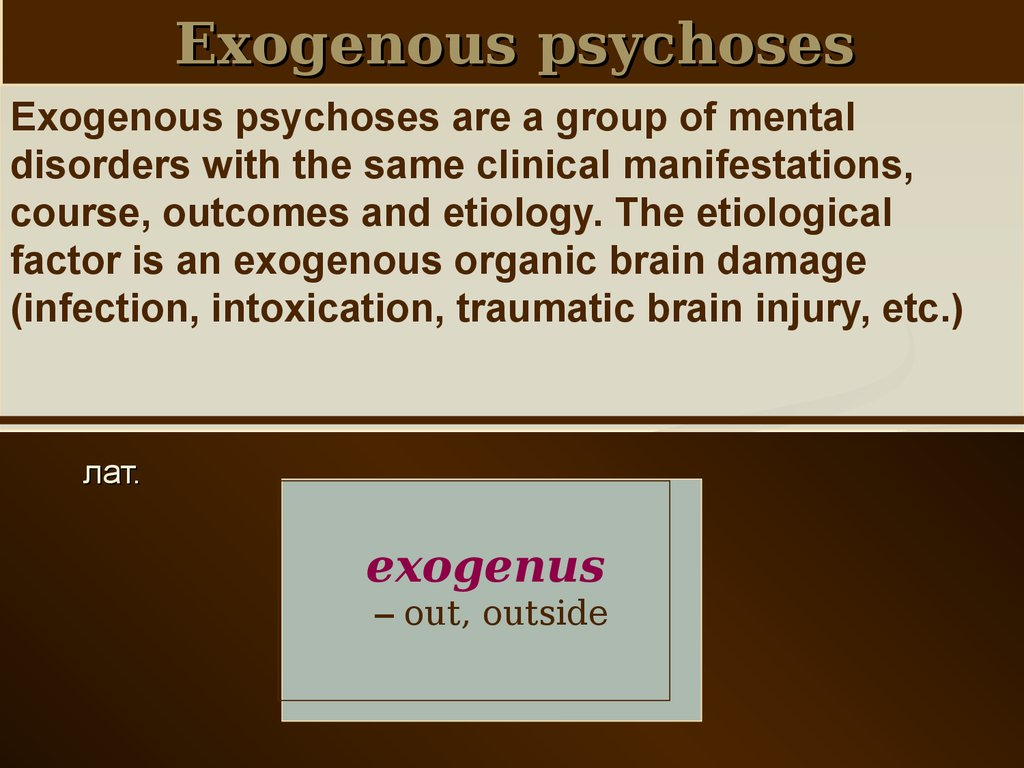 Exogenous psychoses
