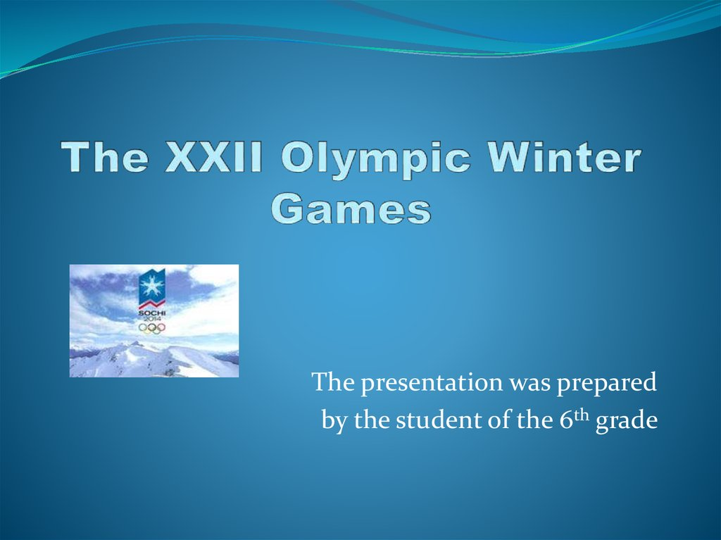 The XXII Olympic Winter Games