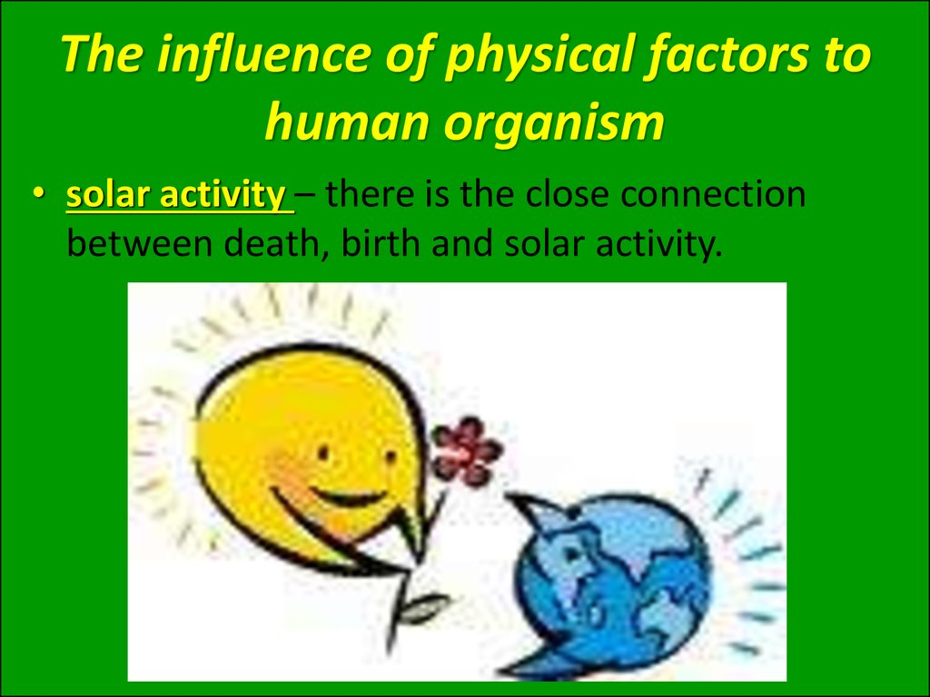 The influence of physical factors to human organism