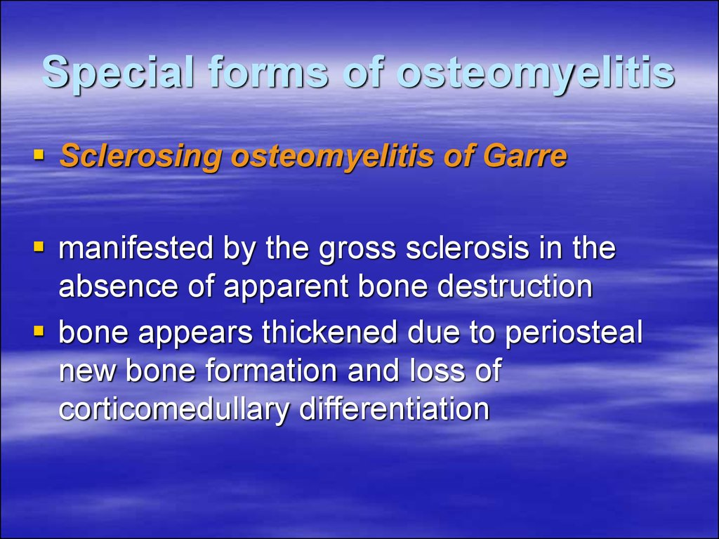 Special forms of osteomyelitis