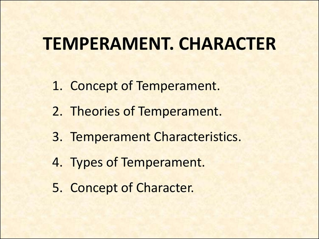 TEMPERAMENT. CHARACTER