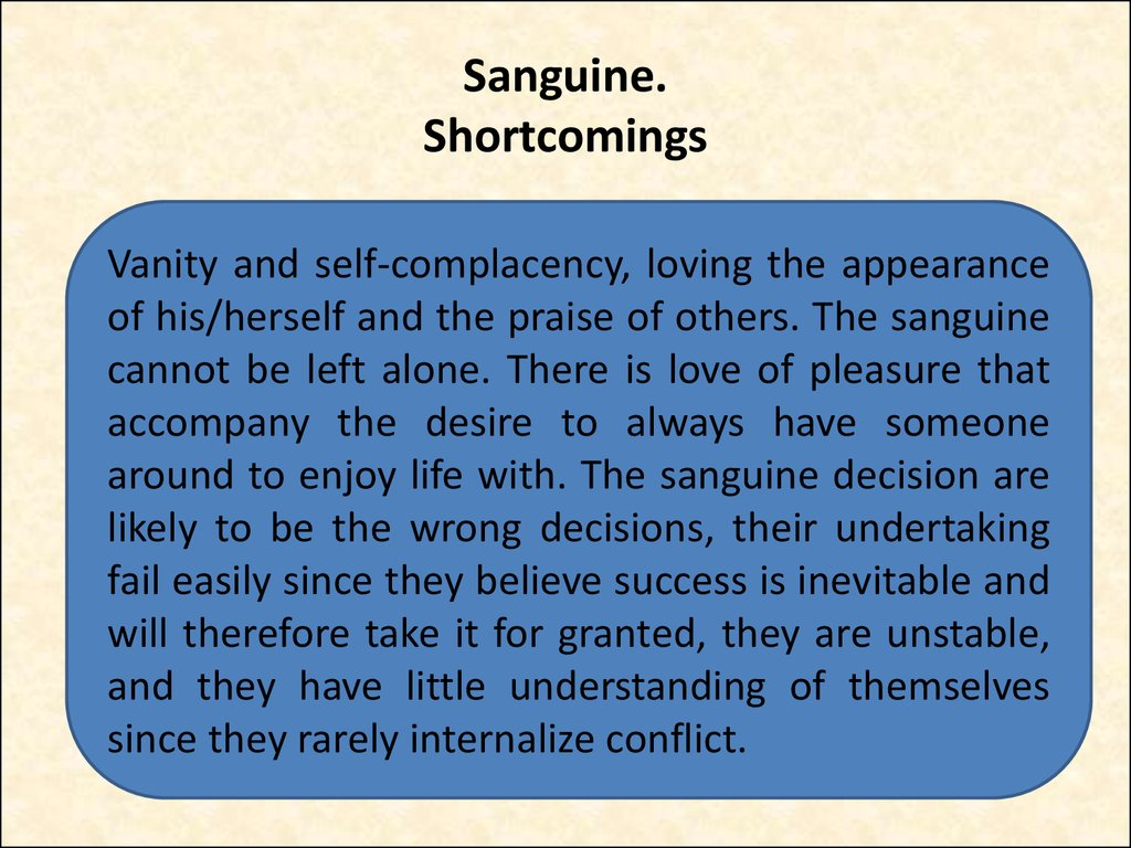 Sanguine. Shortcomings