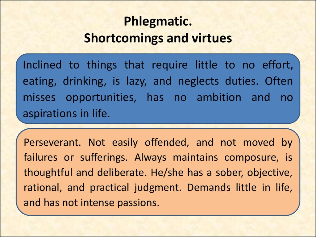 Phlegmatic. Shortcomings and virtues