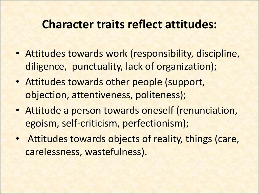 Character traits reflect attitudes: