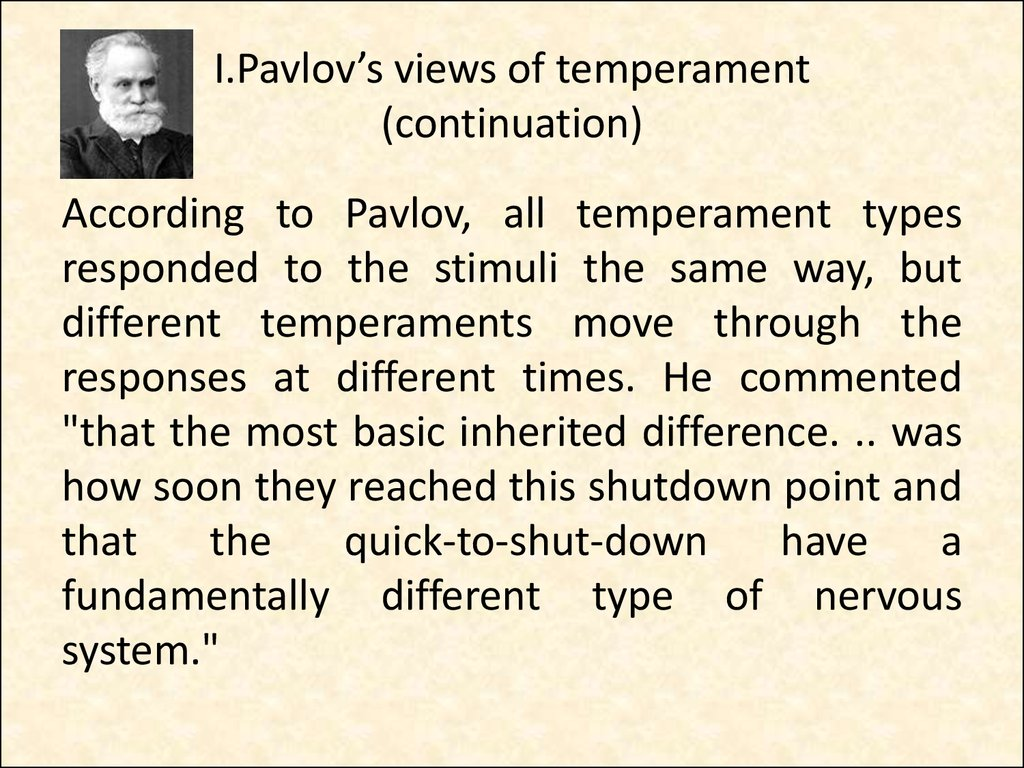 I.Pavlov's views of temperament (continuation)