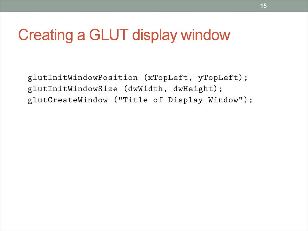 Creating a GLUT display window