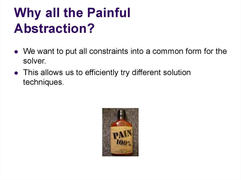 Why all the Painful Abstraction?