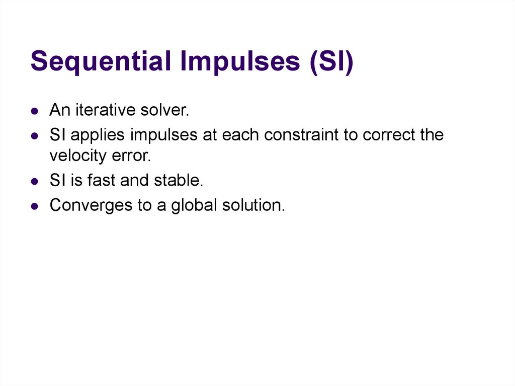 Sequential Impulses (SI)