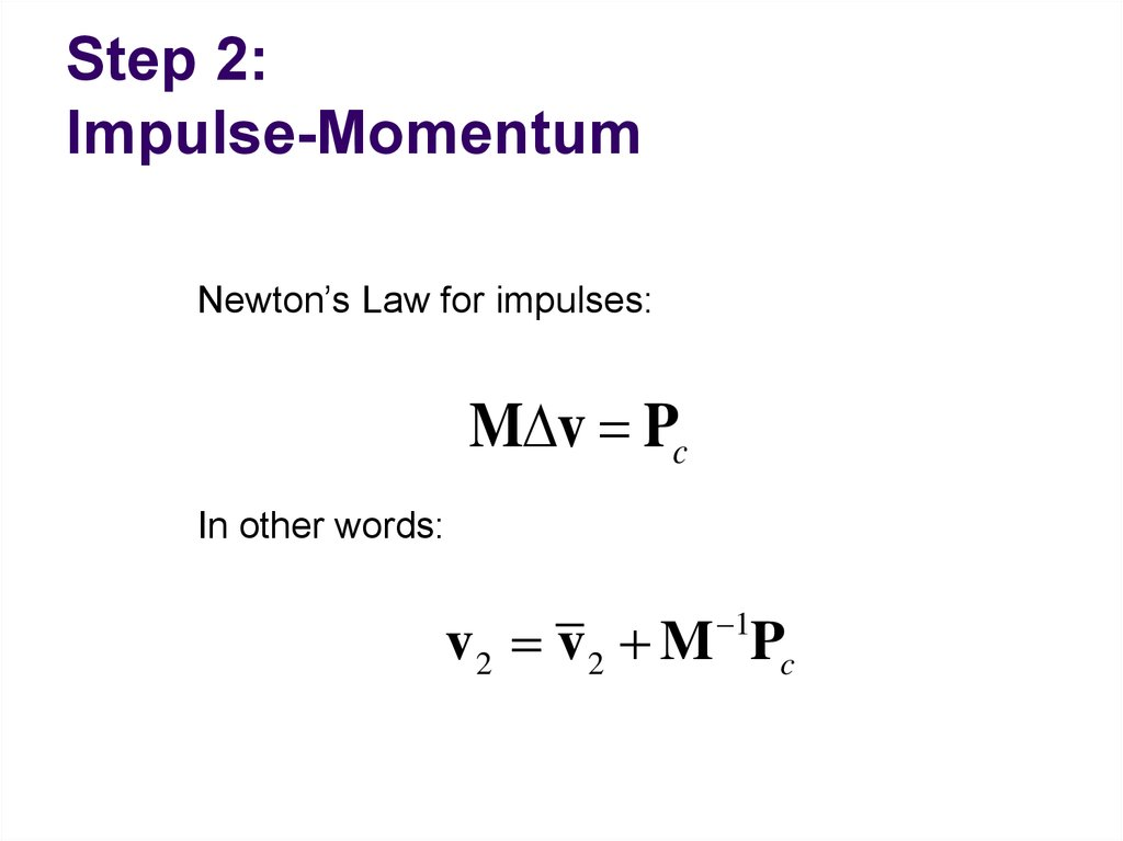 Step 2: Impulse-Momentum