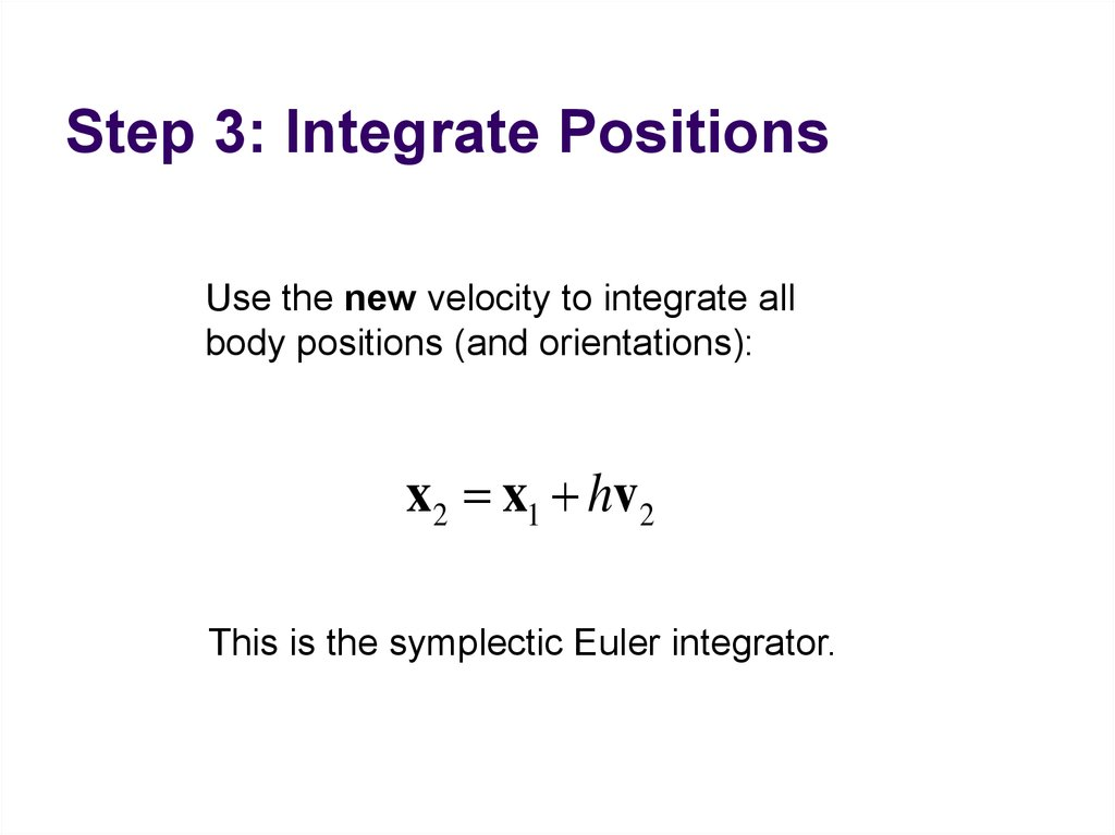 Step 3: Integrate Positions