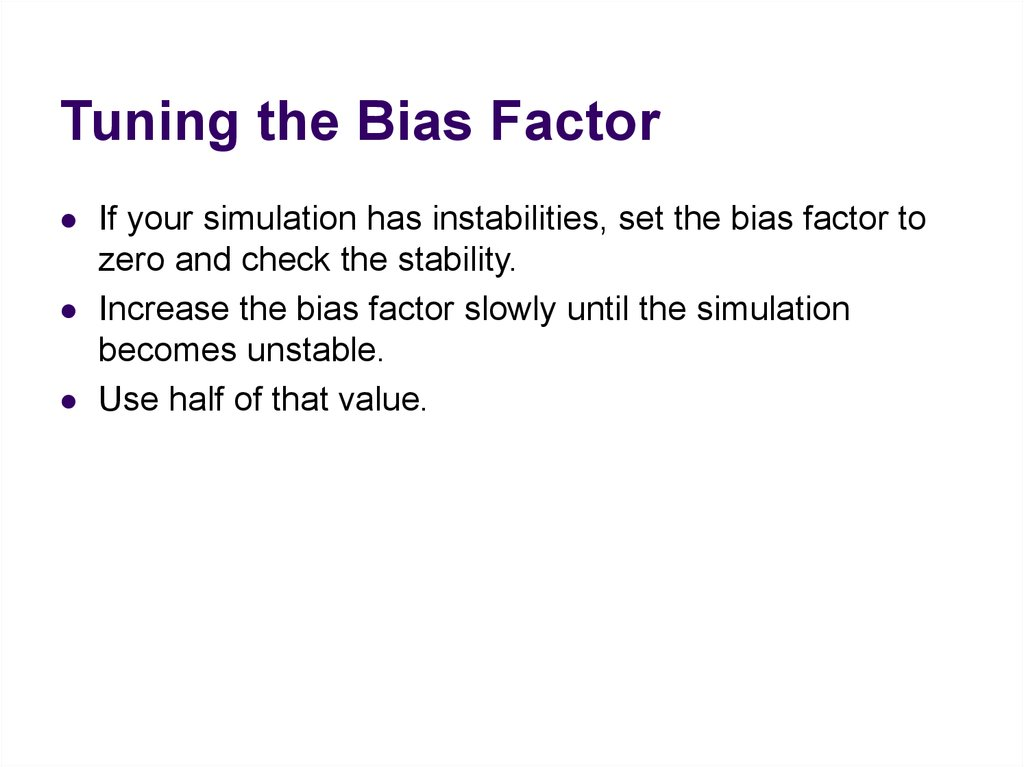 Tuning the Bias Factor